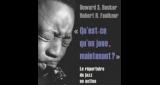 Howard S. BECKER & Robert R. FAULKNER : Qu'est-ce qu'on joue maintenant ?