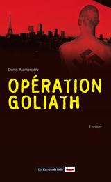 Denis ALAMERCERY : Opération Goliath.
