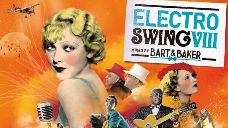 Bart & Baker de retour avec Electro Swing VIII