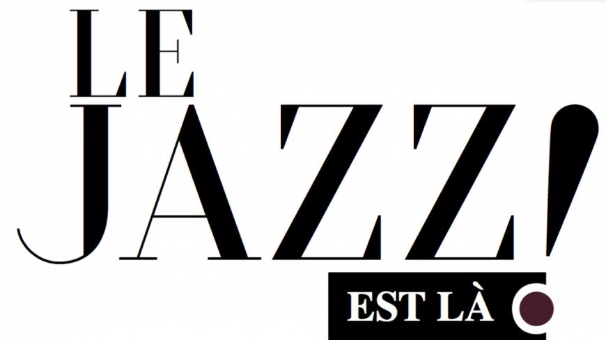 """Rendez-vous le 19 septembre 2016 avec """"Le Jazz est La"""""""