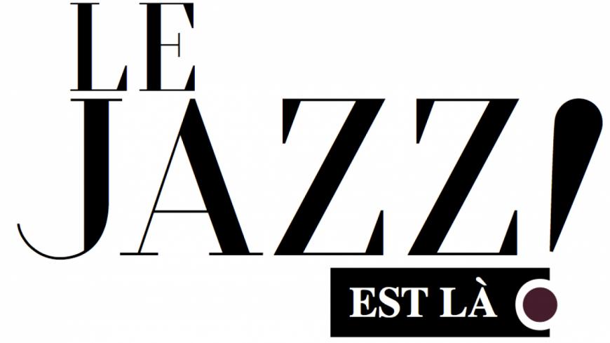 Rendez-vous le 17 octobre pour la «  Soirée Le Jazz est là » !