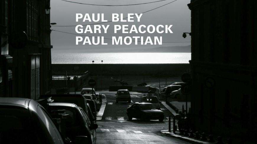 Le trio Paul Bley, Gary Peacock et Paul Motian de retour !