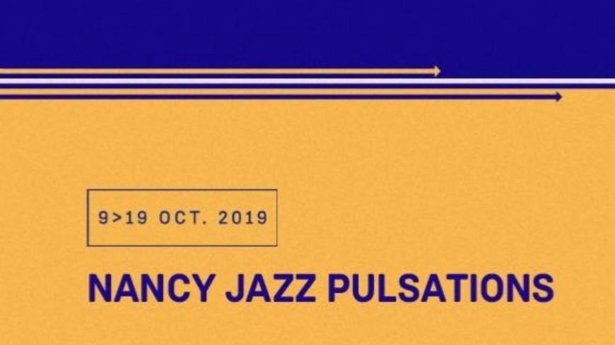 Nancy Jazz Pulsations édition 2019