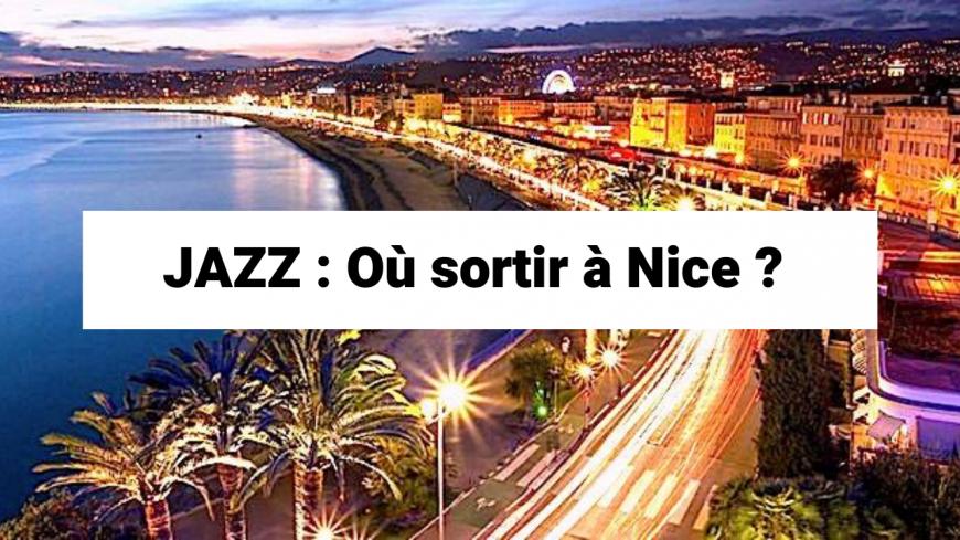 JAZZ : Où sortir à Nice ?