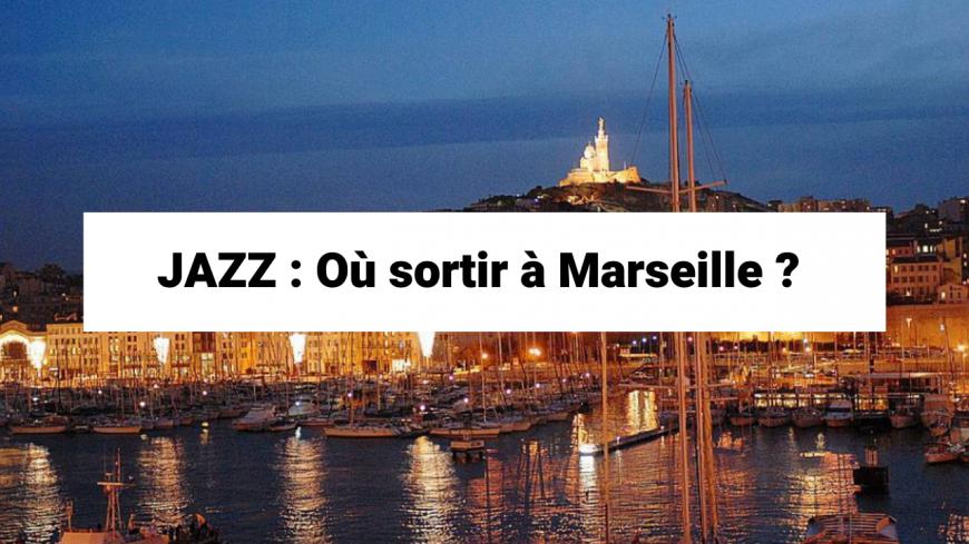 JAZZ : Où sortir à Marseille ?
