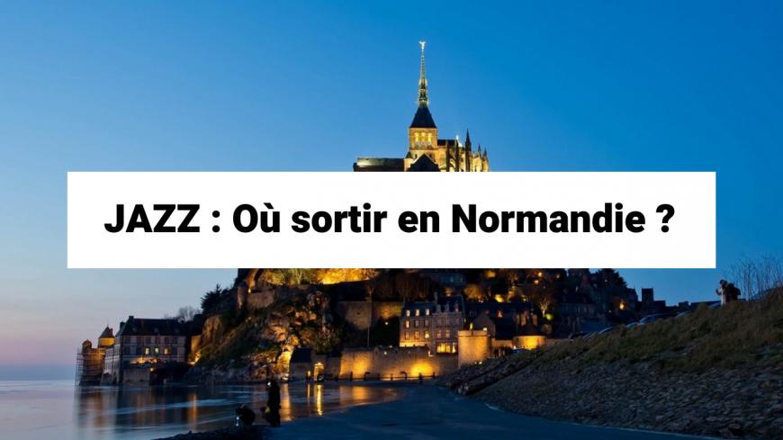 Jazz : Où sortir en Normandie  ?