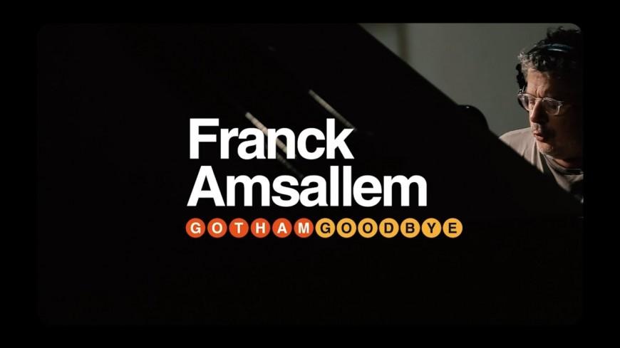 """Franck Amsallem -  """"Gotham Goodbye"""""""