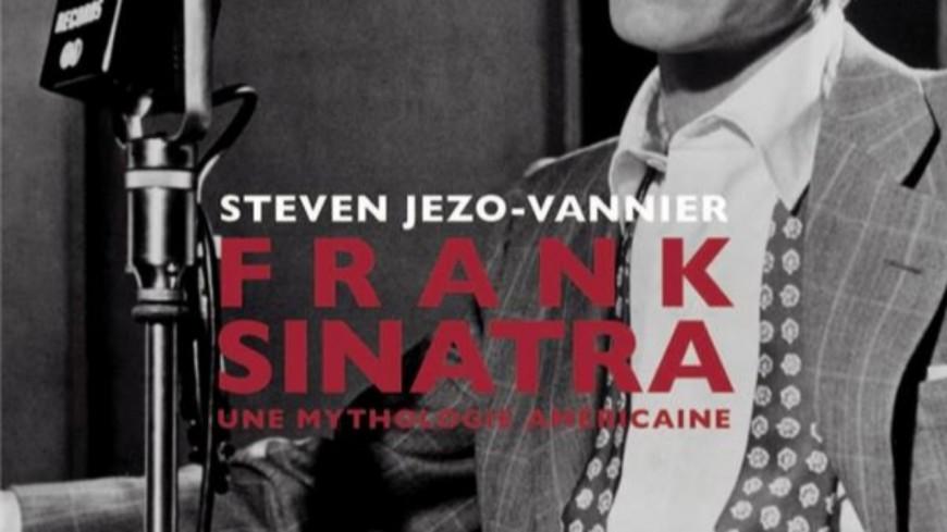 Frank Sinatra, le nouveau livre de Steven Jezo-Vannier