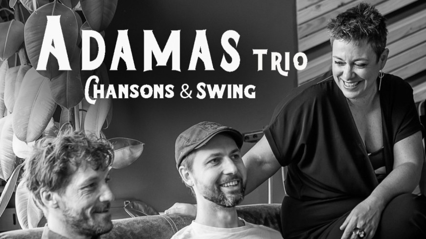Adamas Trio, les amoureux du swing