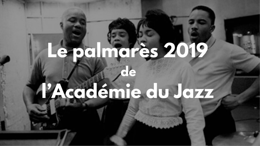 Le palmarès 2019 de l'Académie du Jazz