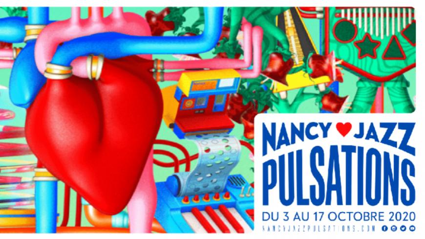 Nancy Jazz Pulsations 2020 : découvrez la programmation !
