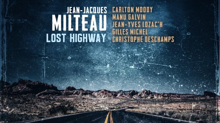 """Jean-Jacques Milteau dévoile son nouvel album """"Lost Highway"""" ! (extraits)"""