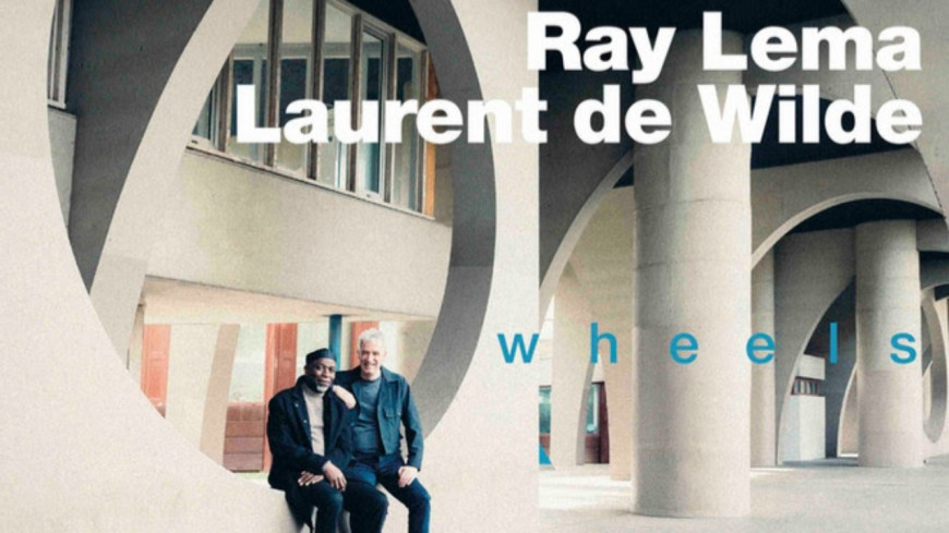 Nouvel album en duo pour Laurent de Wilde et Ray Lema !