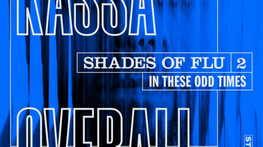 """Kassa Overall - Découvrez son nouvel album """"Shades of Flu 2: In these odd times"""" (extraits)"""
