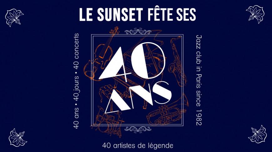 Pour son 40ème anniversaire, le Sunset annonce un programme spécial !