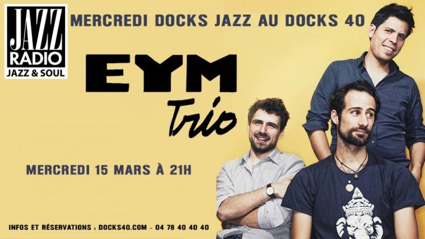 EYM Trio sur la scène du Docks 40, ce soir pour la saison Docks Jazz !