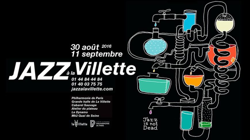 Jazz à la Villette 2016: Pour terminer l'été en beauté !