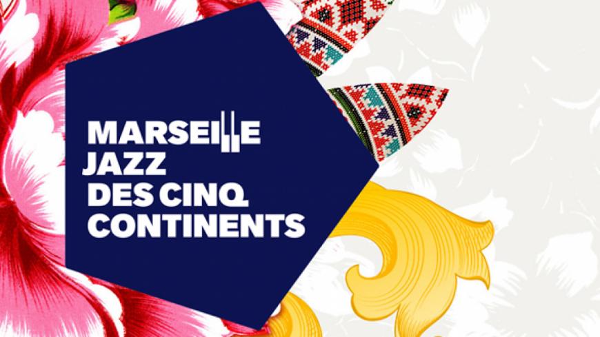 Le Marseille Jazz des Cinq Continents une nouvelle fois le point d'ancrage des mélomanes !