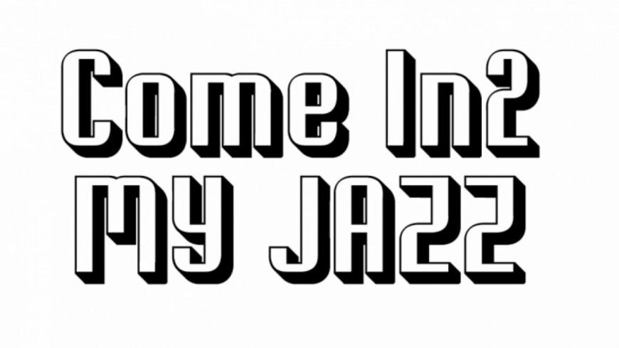 Come in 2 My Jazz - 09/01