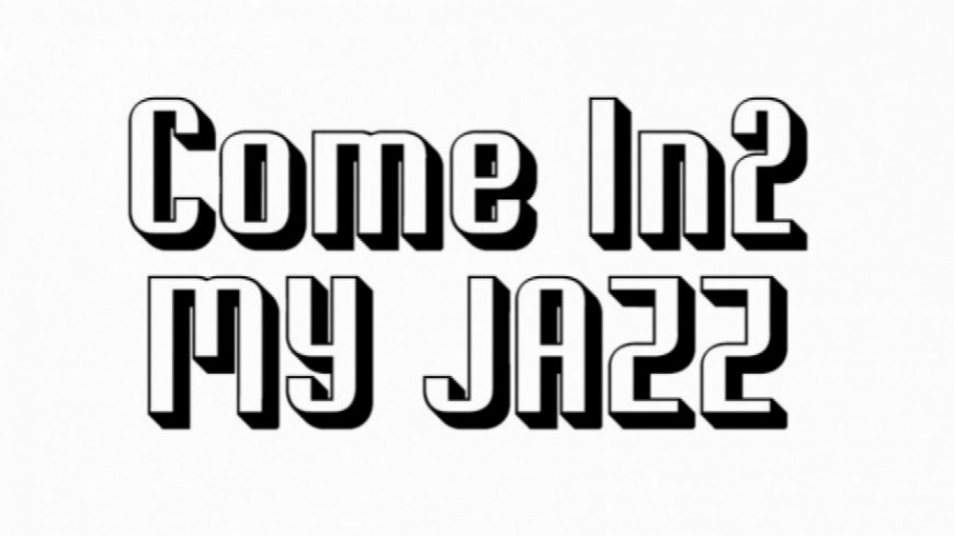 Come in2 My Jazz du 3 mai !