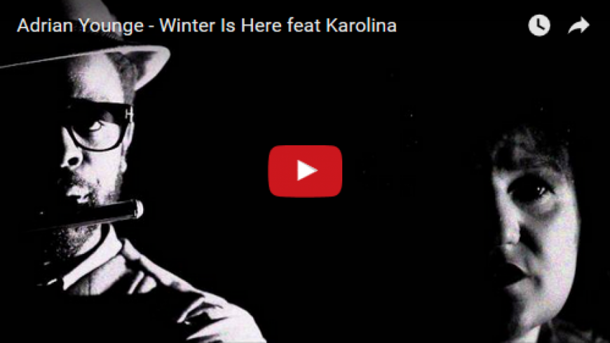 CLIP : Adrian Younge - Winter Is Here feat Karolina